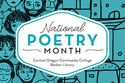 National Poetry Month, Central Oregon Community College, Barber Library