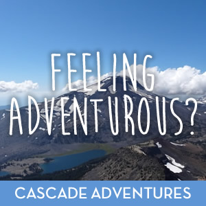 Feeling Adventurous? - Check out Cascade Adventures