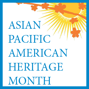Asian Pacific Islander Heritage